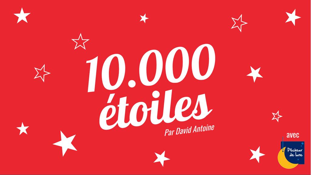 10000 Etoiles par David Antoine