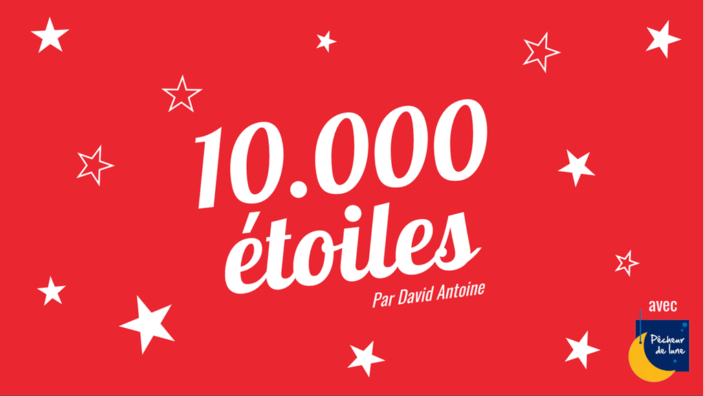 10 000 étoiles avec David Antoine
